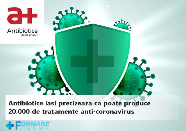 Antibiotice Iasi precizeaza ca poate produce zilnic 10.000 de tratamente anti-coronavirus